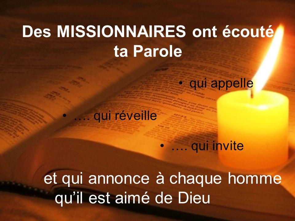 Des MISSIONNAIRES ont écouté ta Parole qui appelle ….