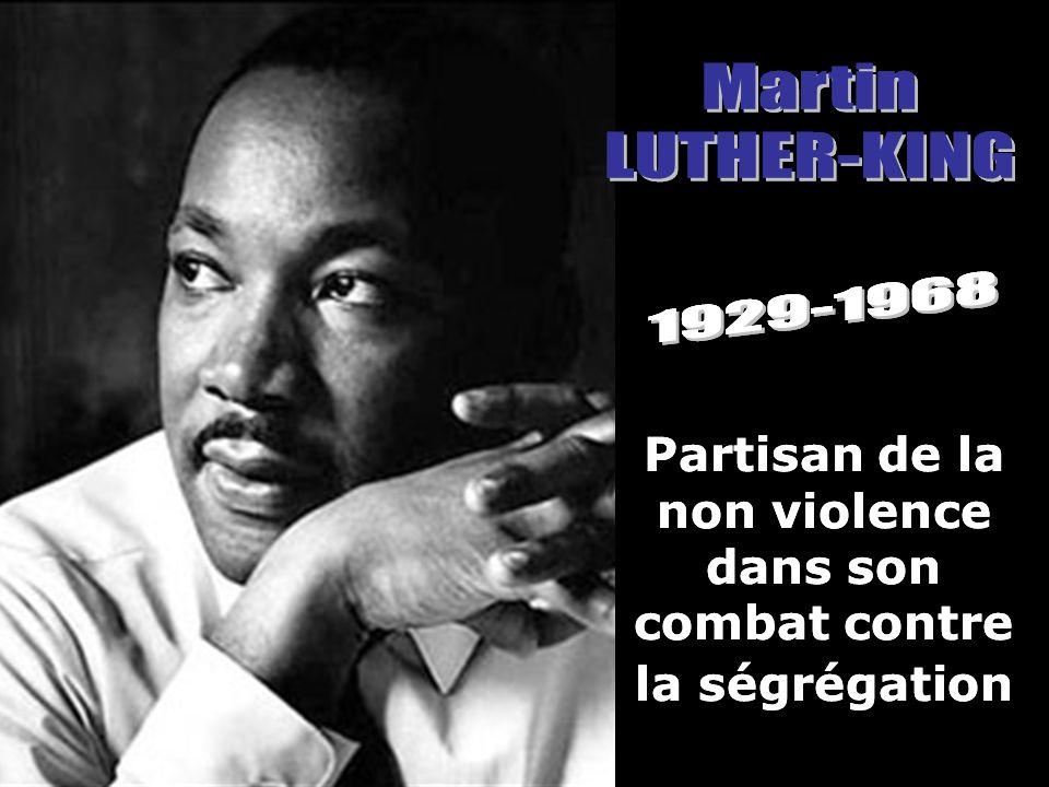 Partisan de la non violence dans son combat contre la ségrégation