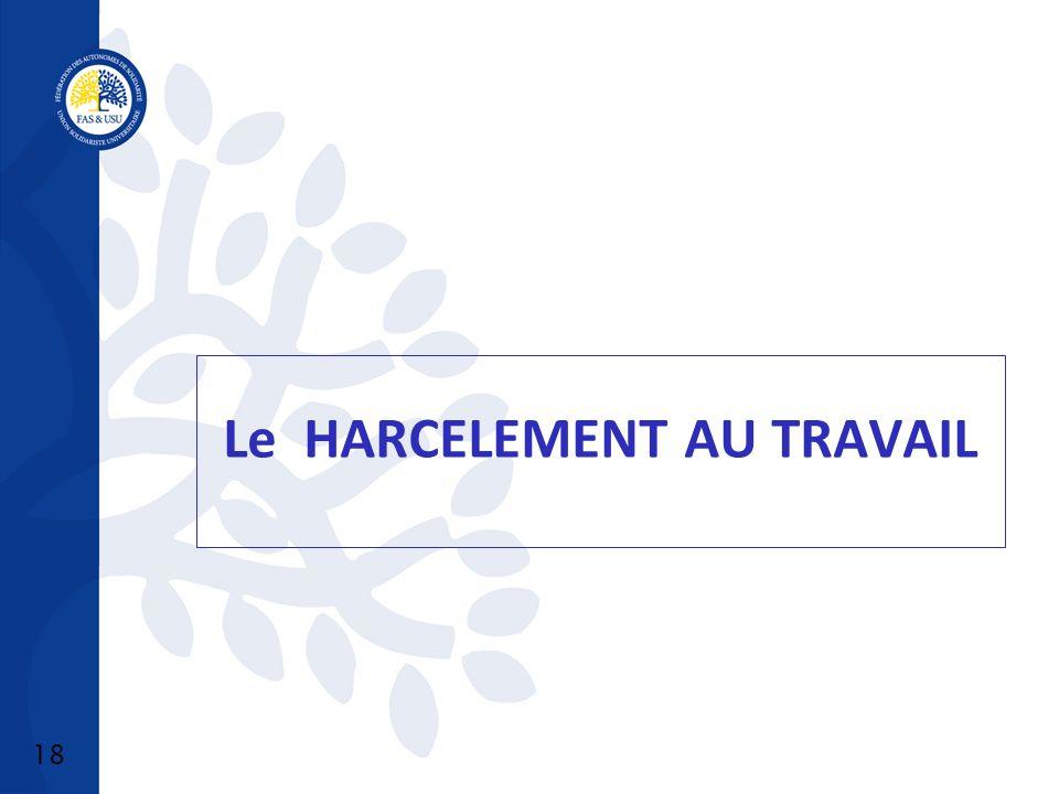 18 Le HARCELEMENT AU TRAVAIL