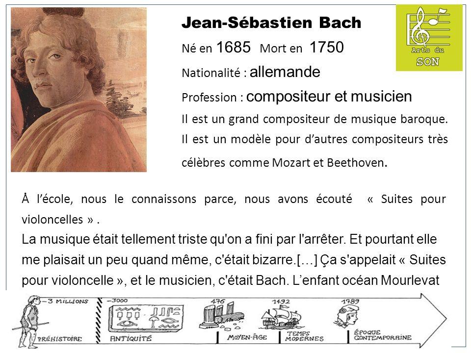 Jean-Sébastien Bach Né en 1685 Mort en 1750 Nationalité : allemande Profession : compositeur et musicien Il est un grand compositeur de musique baroqu