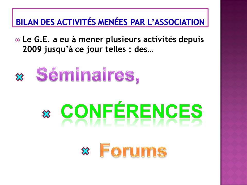 Le G.E. a eu à mener plusieurs activités depuis 2009 jusquà ce jour telles : des…