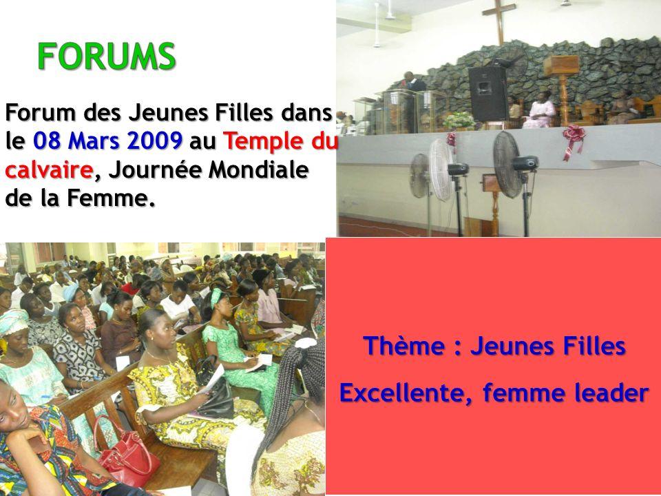 Thème : Jeunes Filles Excellente, femme leader Forum des Jeunes Filles dans le 08 Mars 2009 au Temple du calvaire, Journée Mondiale de la Femme.