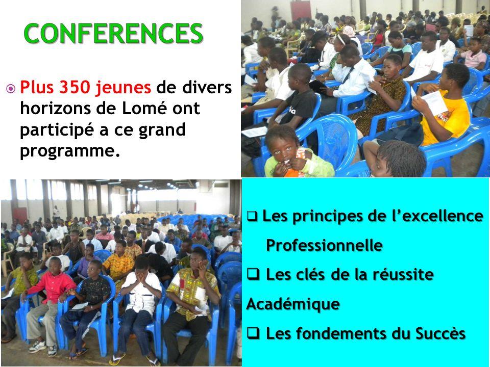Plus 350 jeunes de divers horizons de Lomé ont participé a ce grand programme. Les principes de lexcellence Les principes de lexcellence Professionnel