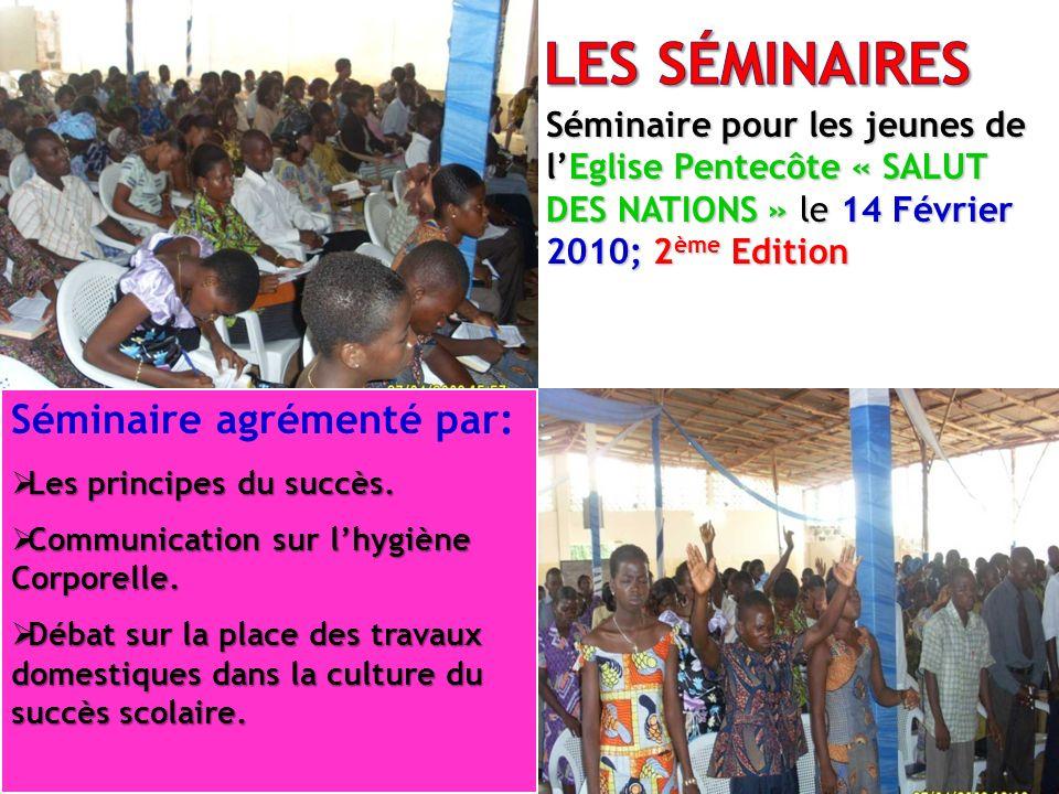 Séminaire pour les jeunes de lEglise Pentecôte « SALUT DES NATIONS » le 14 Février 2010; 2 ème Edition Séminaire pour les jeunes de lEglise Pentecôte