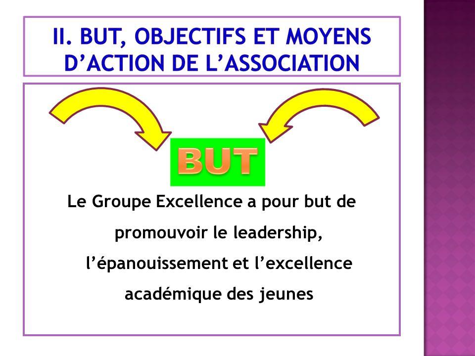 Le Groupe Excellence a pour but de promouvoir le leadership, lépanouissement et lexcellence académique des jeunes