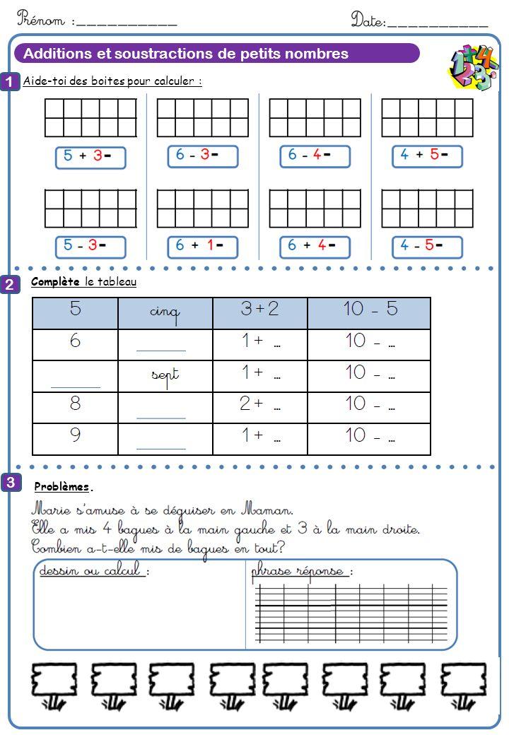 Additions et soustractions de petits nombres Aide-toi des boites pour calculer : 1 2 3 8 Calcule Complète le tableau Problèmes.