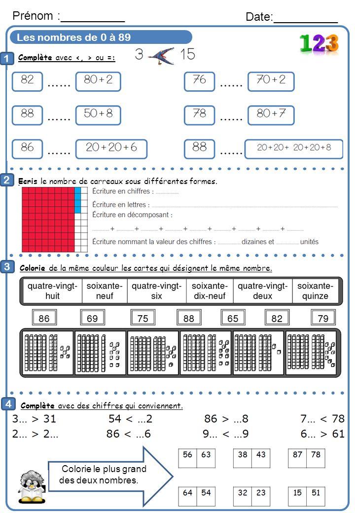 Les nombres de 0 à 89 Complète avec ou =: Prénom :__________ Date:__________ 1 2 Ecris le nombre de carreaux sous différentes formes. 3 4 Complète ave