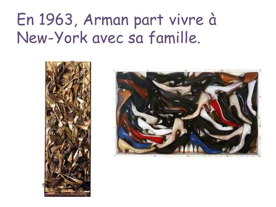 En 1963, Arman part vivre à New-York avec sa famille.