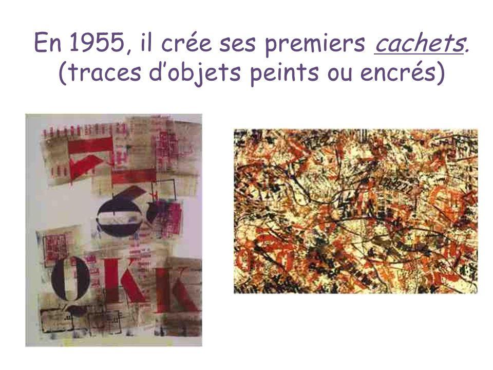 En 1955, il crée ses premiers cachets. (traces dobjets peints ou encrés)