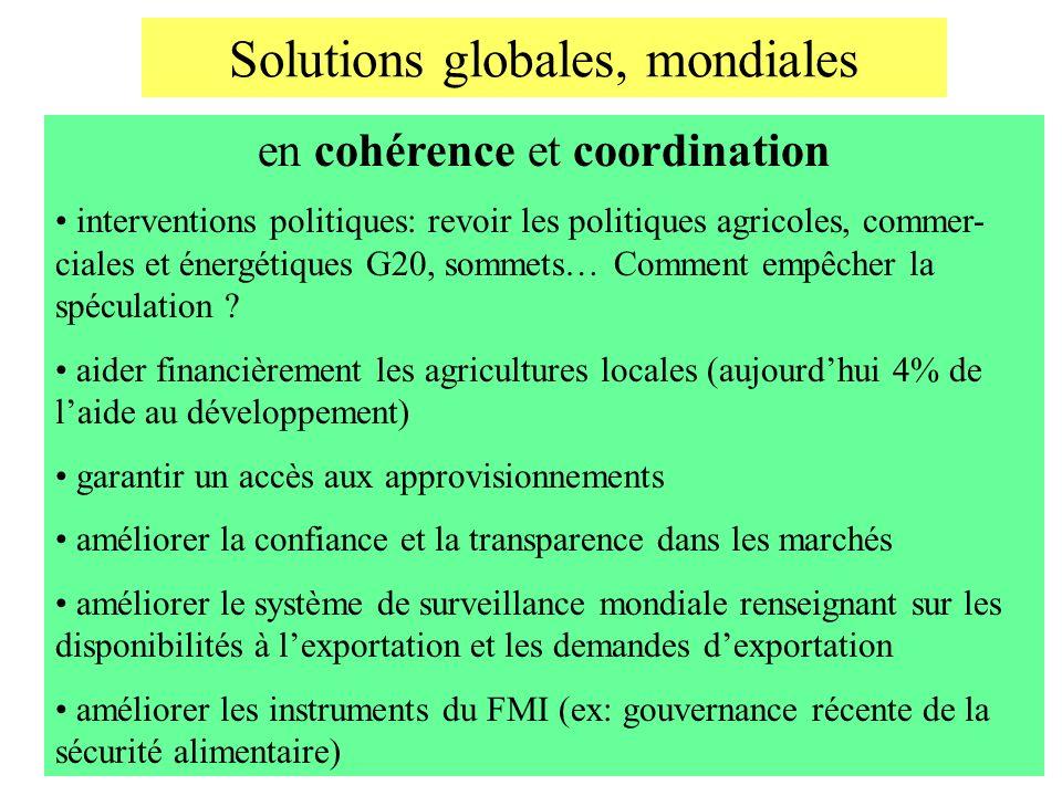 Solutions globales, mondiales en cohérence et coordination interventions politiques: revoir les politiques agricoles, commer- ciales et énergétiques G
