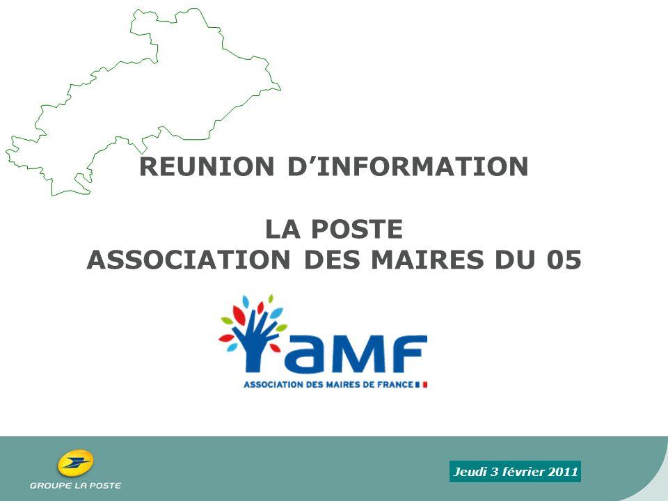 COURRIER REUNION DINFORMATION LA POSTE ASSOCIATION DES MAIRES DU 05 GROUPE LA POSTE Jeudi 3 février 2011