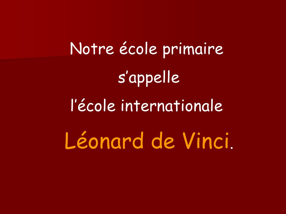 Diaporama Léonard de Vinci septembre 2012 Diaporama Léonard de Vinci septembre 2012 Marielle FAIVRE Marielle FAIVRE