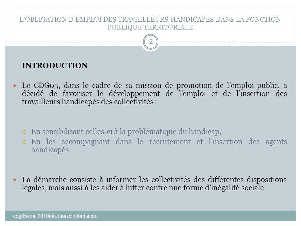 cdg05/mai 2010/réunion d'information 2 INTRODUCTION Le CDG05, dans le cadre de sa mission de promotion de lemploi public, a décidé de favoriser le dév