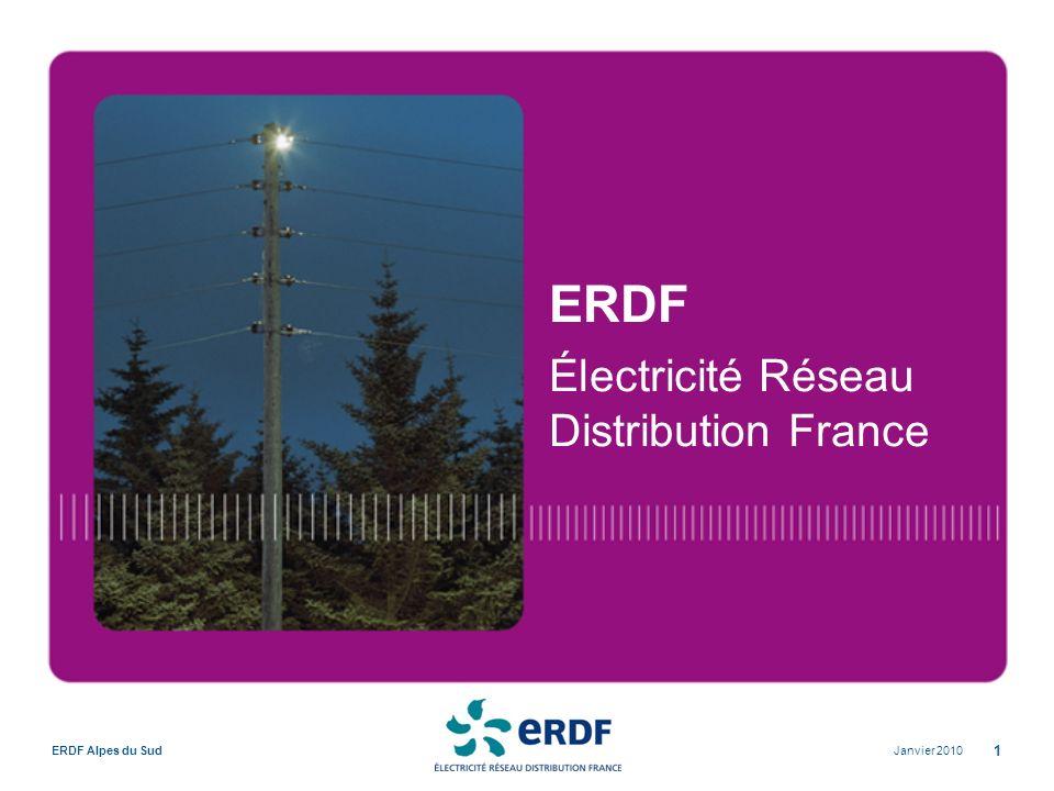 Janvier 2010ERDF Alpes du Sud 1 ERDF Électricité Réseau Distribution France