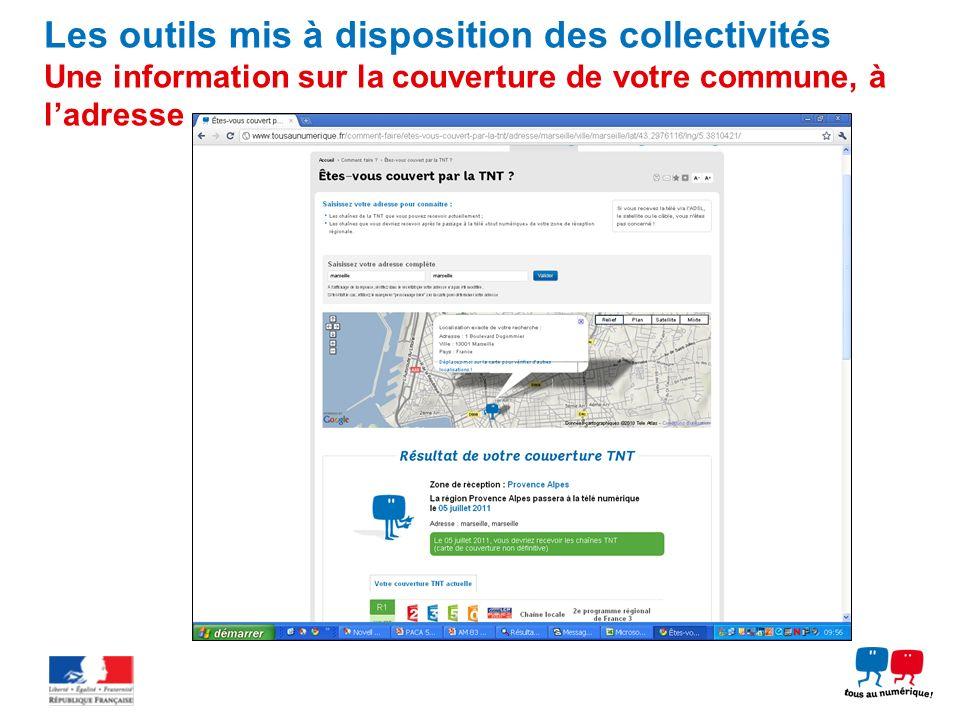 Les outils mis à disposition des collectivités Une information sur la couverture de votre commune, à ladresse