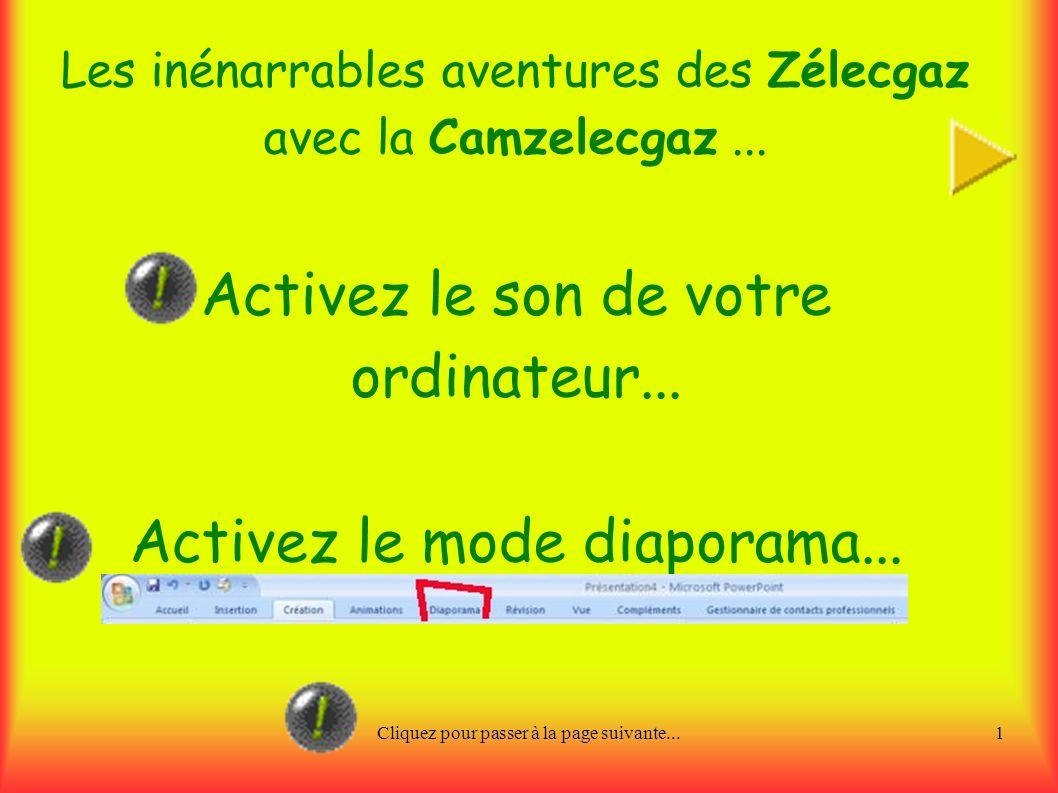 Cliquez pour passer à la page suivante...1 Les inénarrables aventures des Zélecgaz avec la Camzelecgaz...