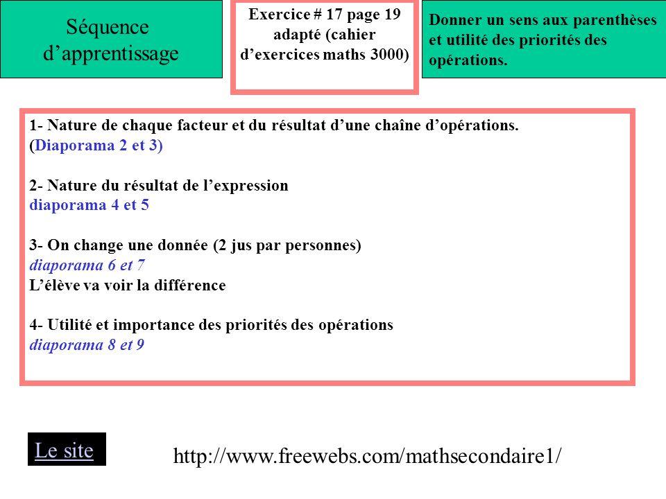 Exercice # 17 page 19 adapté (cahier dexercices maths 3000) 1- Nature de chaque facteur et du résultat dune chaîne dopérations.