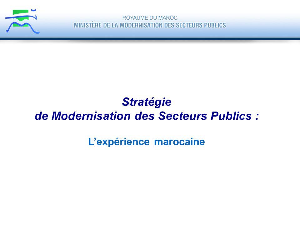 Stratégie de Modernisation des Secteurs Publics : Lexpérience marocaine