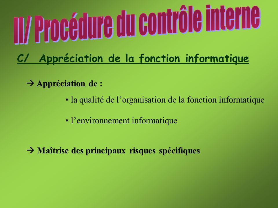 C/ Appréciation de la fonction informatique Appréciation de : la qualité de lorganisation de la fonction informatique lenvironnement informatique Maît