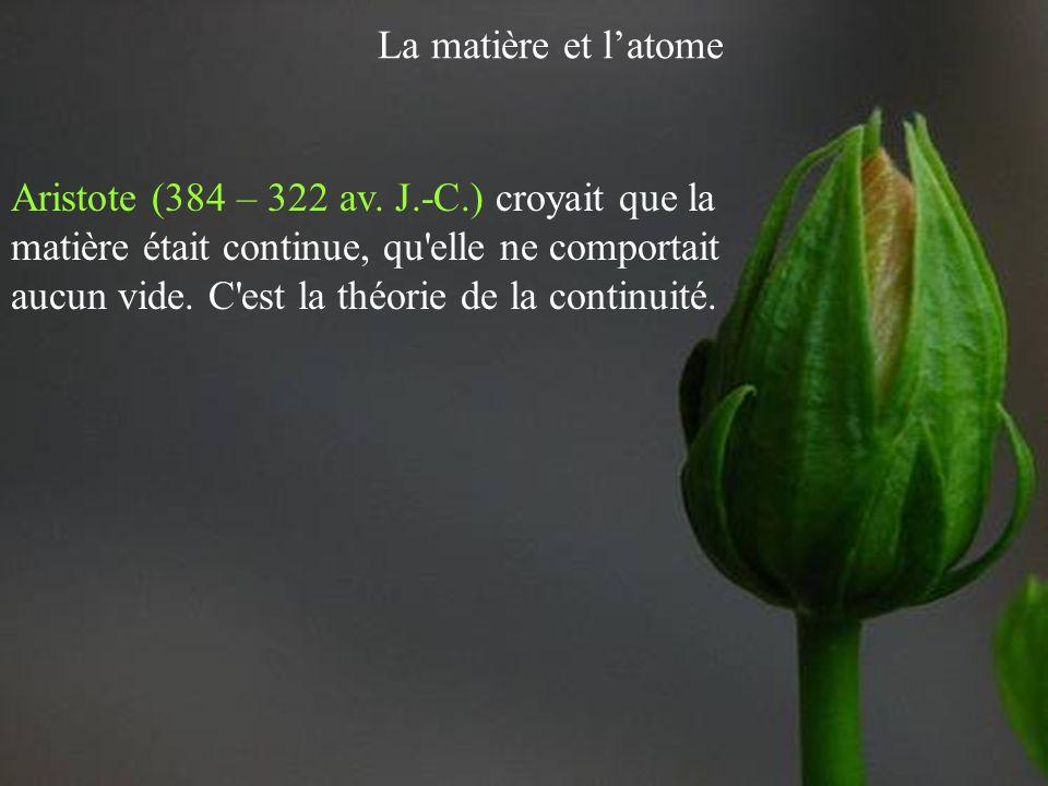 La matière et latome Aristote (384 – 322 av.
