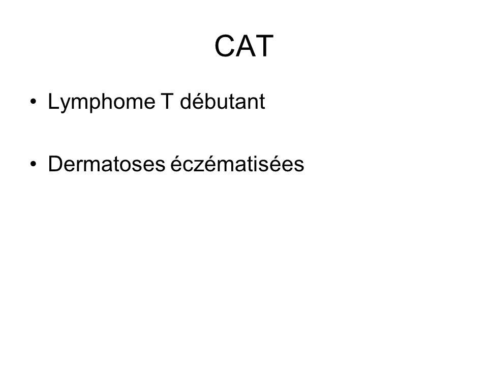 CAT Lymphome T débutant Dermatoses éczématisées