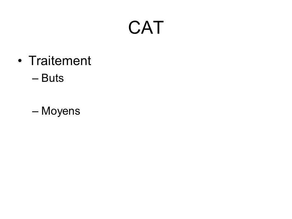 CAT Traitement –Buts –Moyens