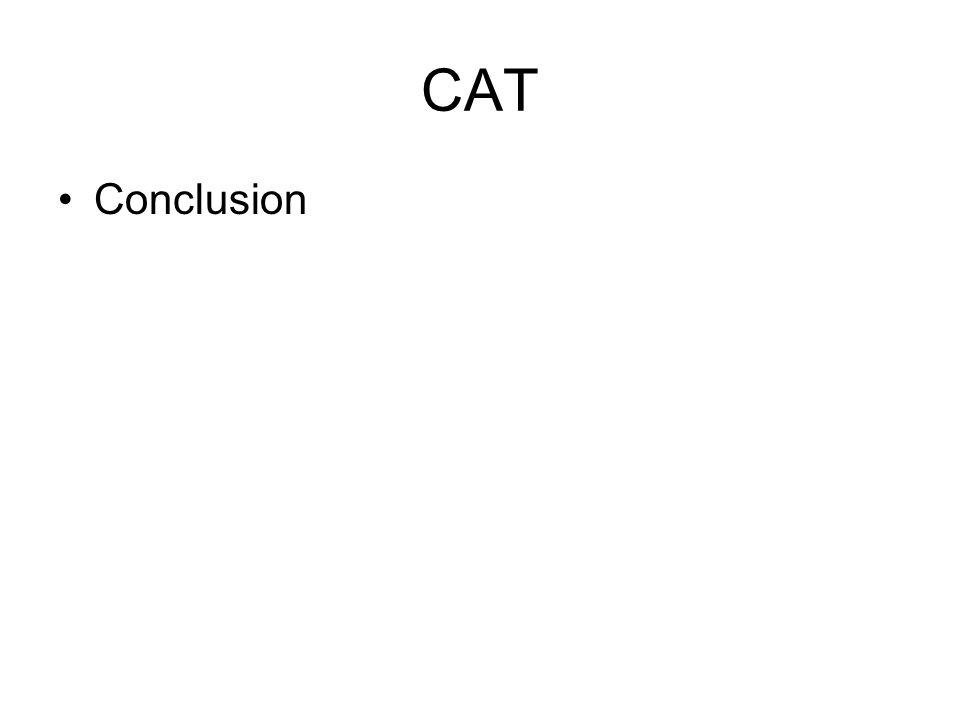 CAT Conclusion