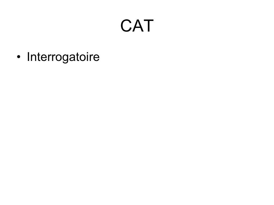 CAT Examen clinique –Dermatologique –Générale