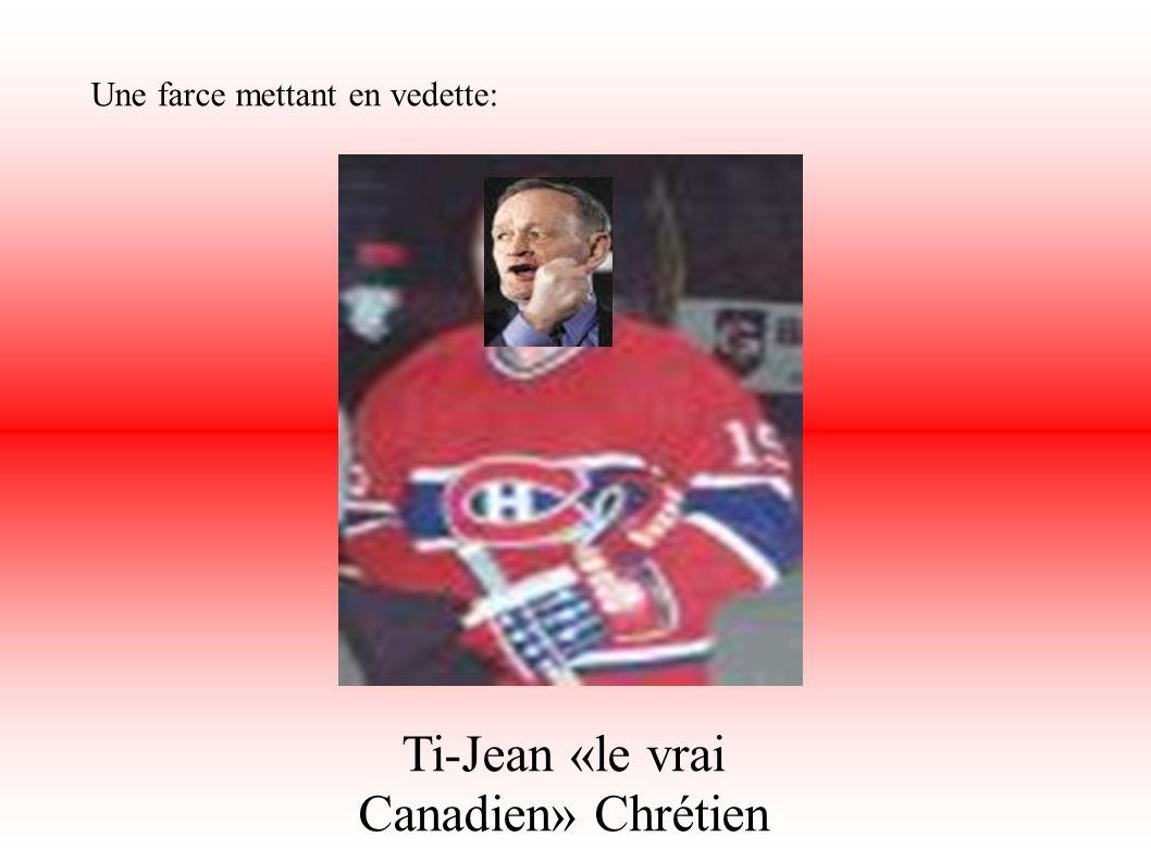 Une farce mettant en vedette: Ti-Jean «le vrai Canadien» Chrétien