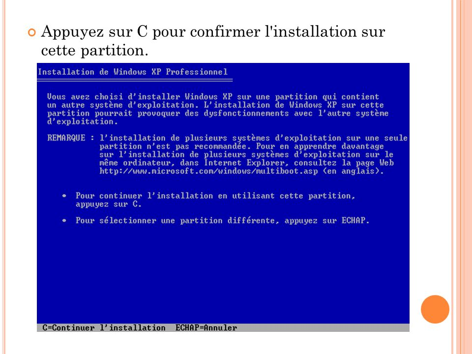 Appuyez sur C pour confirmer l'installation sur cette partition.