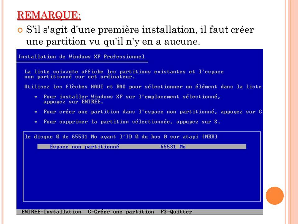REMARQUE: Sil s'agit d'une première installation, il faut créer une partition vu qu'il n'y en a aucune.