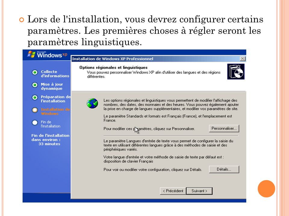 Lors de l'installation, vous devrez configurer certains paramètres. Les premières choses à régler seront les paramètres linguistiques.