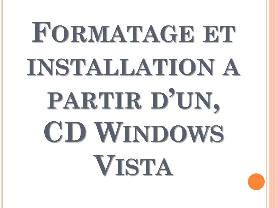 F ORMATAGE ET INSTALLATION A PARTIR D UN, CD W INDOWS V ISTA