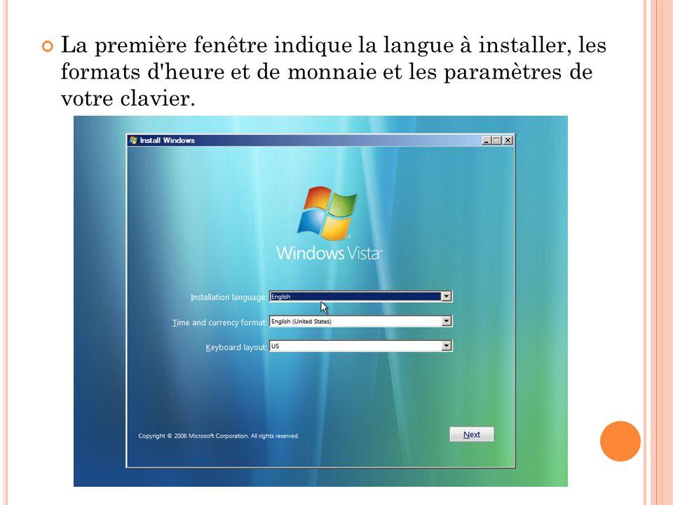 La première fenêtre indique la langue à installer, les formats d'heure et de monnaie et les paramètres de votre clavier.