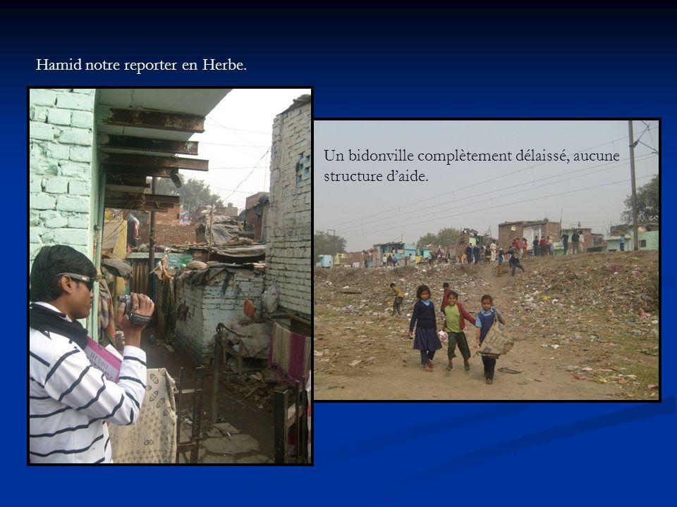 Hamid notre reporter en Herbe. Un bidonville complètement délaissé, aucune structure daide.
