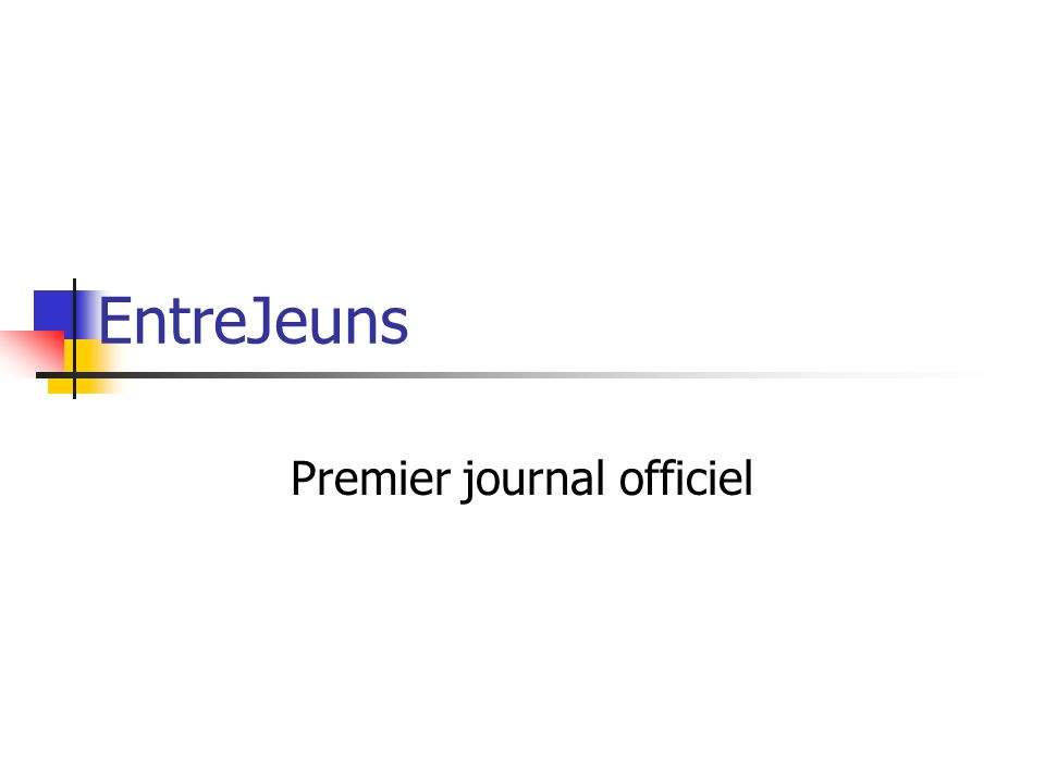 EntreJeuns Premier journal officiel