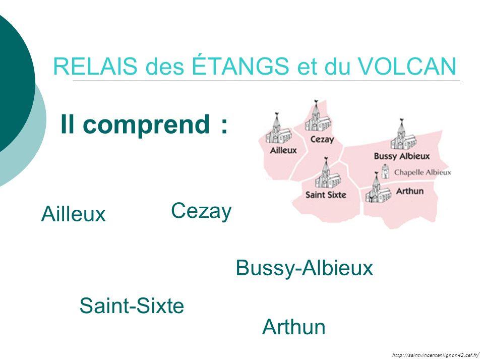http://saintvincentenlignon42.cef.fr / RELAIS des ÉTANGS et du VOLCAN Il comprend : Ailleux Arthun Bussy-Albieux Cezay Saint-Sixte