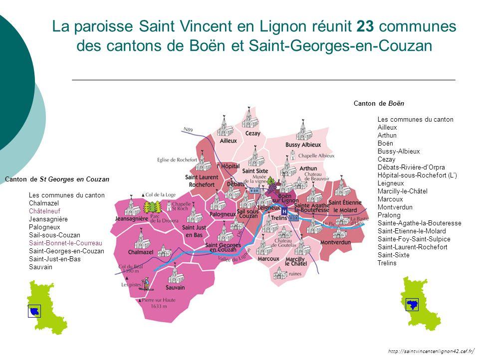 http://saintvincentenlignon42.cef.fr / La paroisse Saint Vincent en Lignon réunit 23 communes des cantons de Boën et Saint-Georges-en-Couzan Canton de