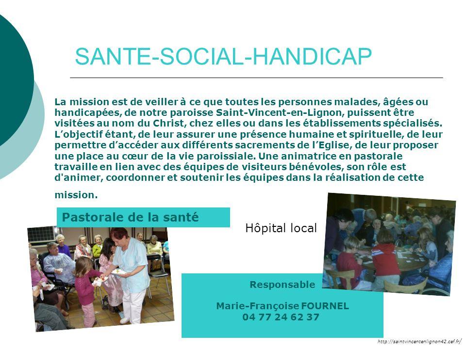 http://saintvincentenlignon42.cef.fr / SANTE-SOCIAL-HANDICAP La mission est de veiller à ce que toutes les personnes malades, âgées ou handicapées, de