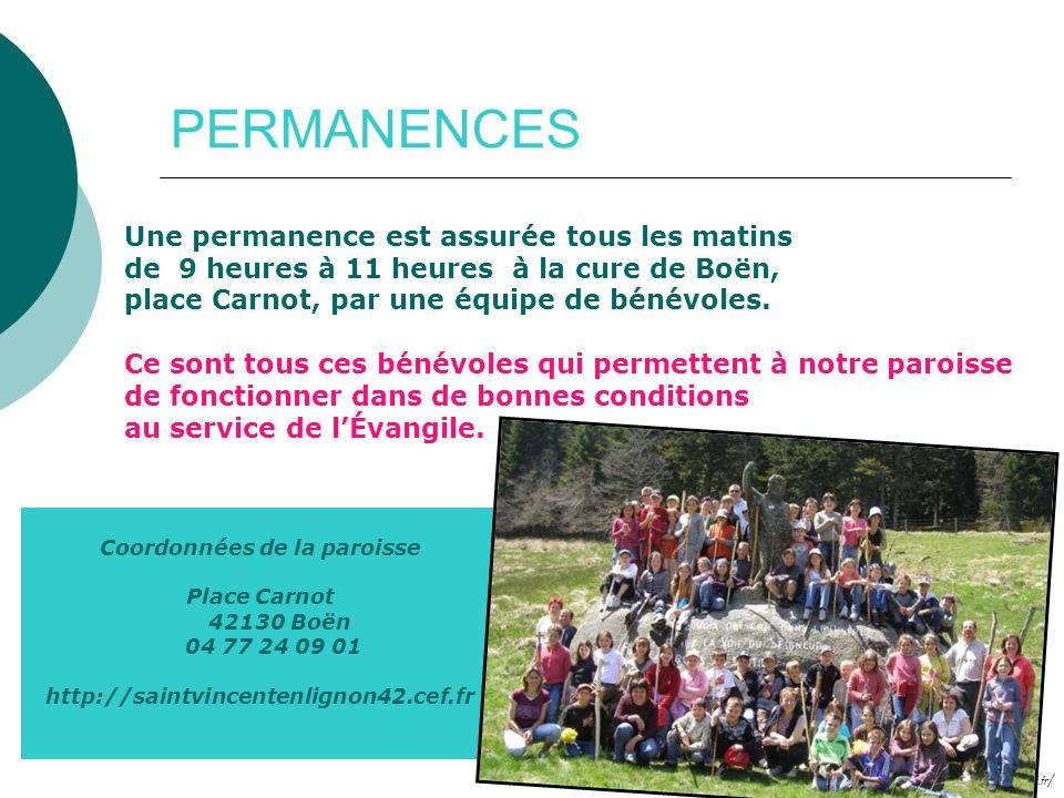 http://saintvincentenlignon42.cef.fr / PERMANENCES Une permanence est assurée tous les matins de 9 heures à 11 heures à la cure de Boën, place Carnot,