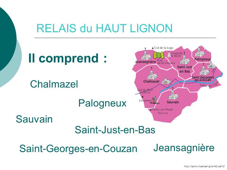 http://saintvincentenlignon42.cef.fr / RELAIS du HAUT LIGNON Il comprend : Chalmazel Sauvain Saint-Georges-en-Couzan Jeansagnière Saint-Just-en-Bas Pa