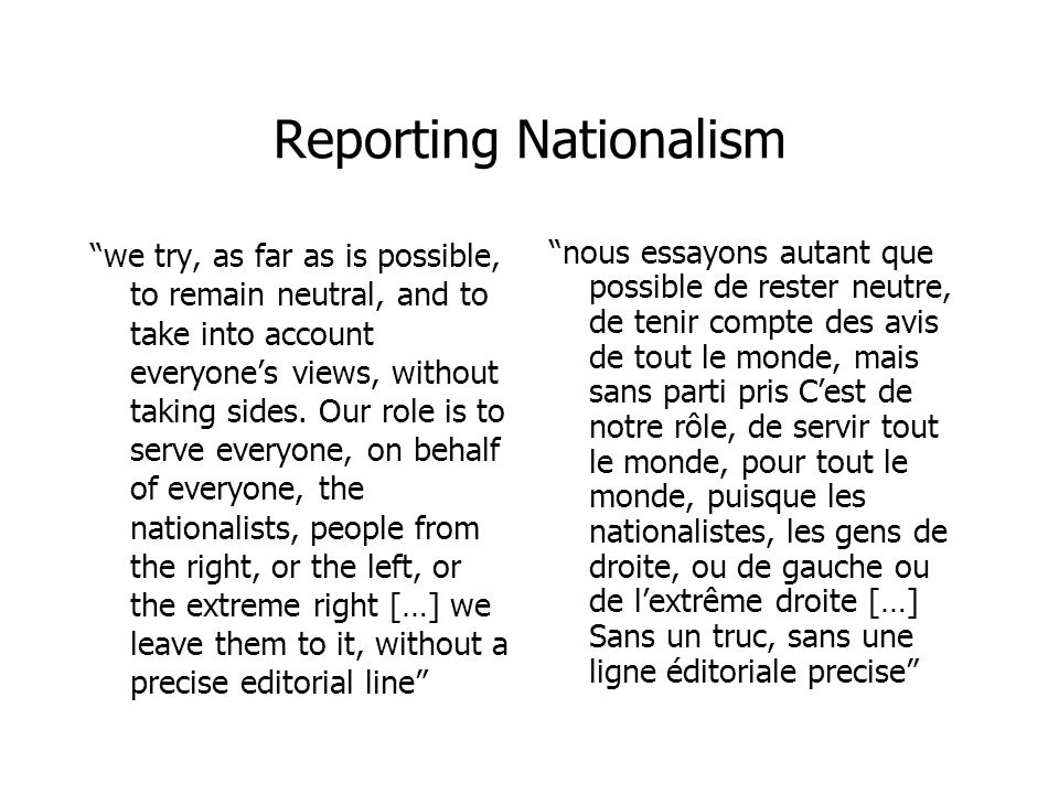 Reporting Nationalism we try, as far as is possible, to remain neutral, and to take into account everyones views, without taking sides.