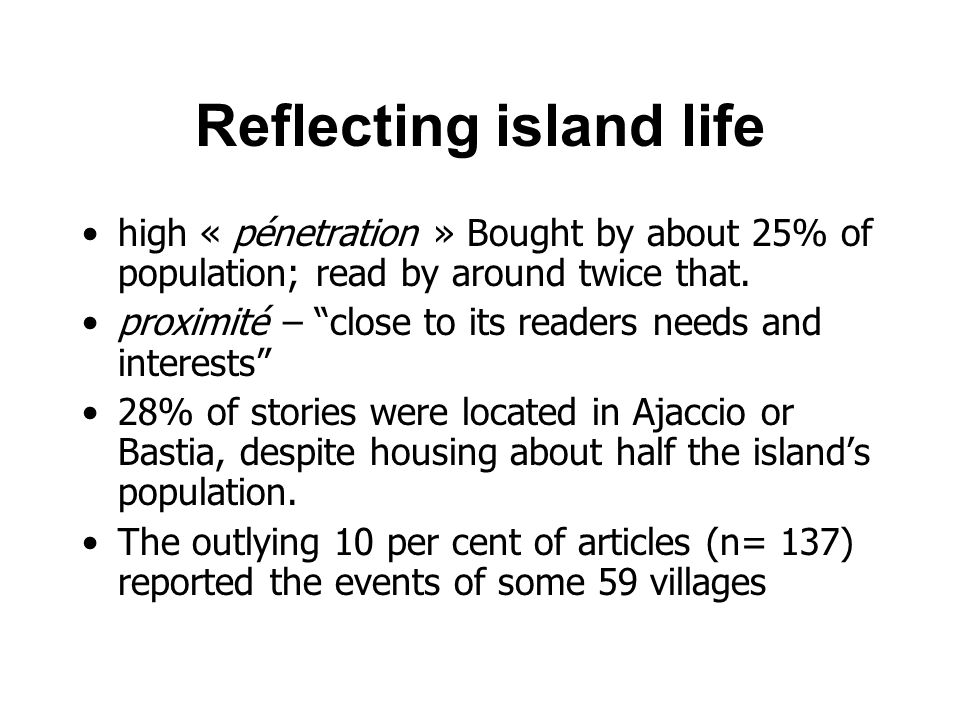 Reflecting island life high « pénetration » Bought by about 25% of population; read by around twice that.