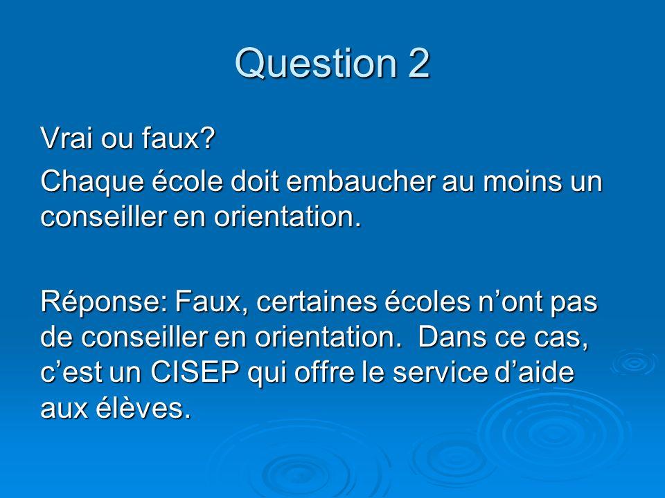 Question 3 Vrai ou faux.