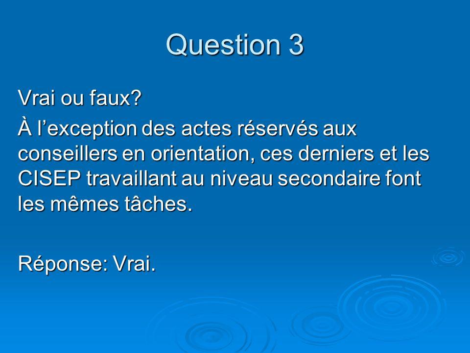 Question 4 Vrai ou faux.