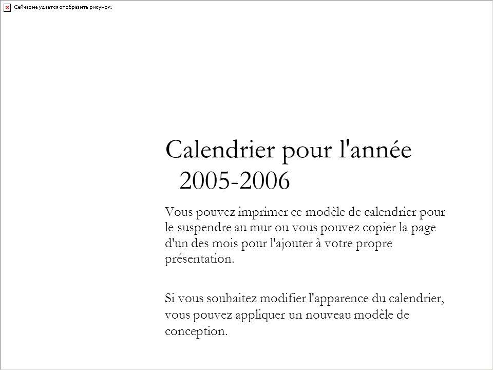 Vous pouvez imprimer ce modèle de calendrier pour le suspendre au mur ou vous pouvez copier la page d'un des mois pour l'ajouter à votre propre présen
