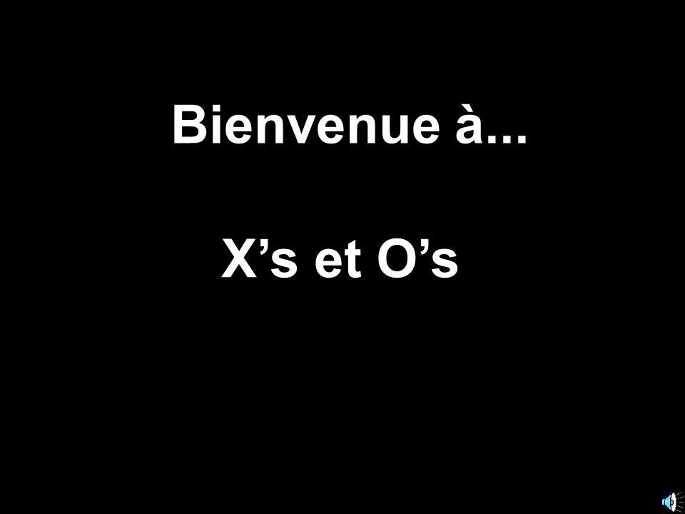 Bienvenue à... Xs et Os