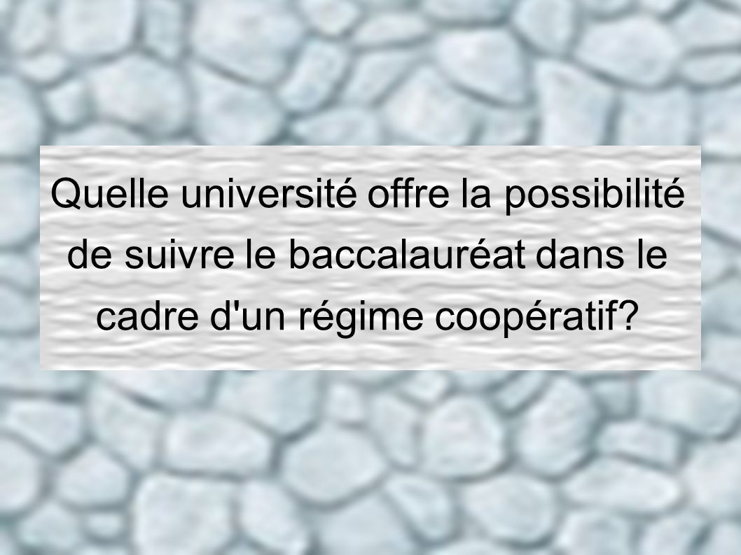 Quelle université offre la possibilité de suivre le baccalauréat dans le cadre d'un régime coopératif?