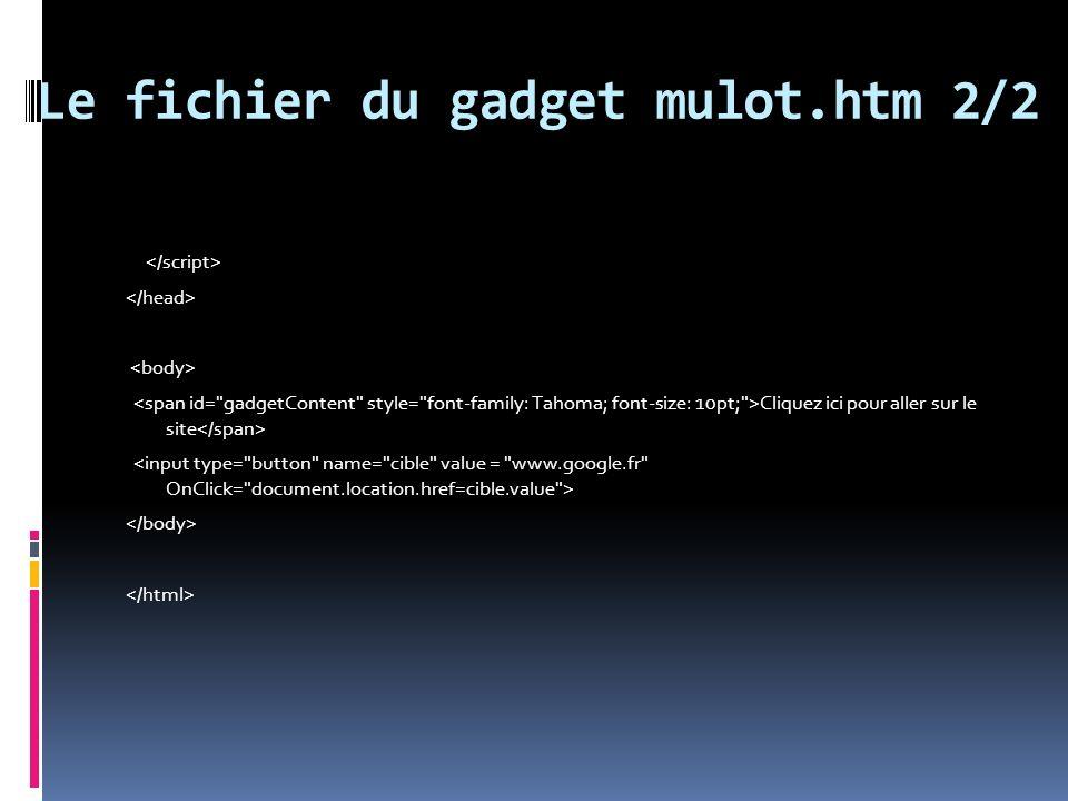 Le fichier du gadget mulot.htm 2/2 Cliquez ici pour aller sur le site