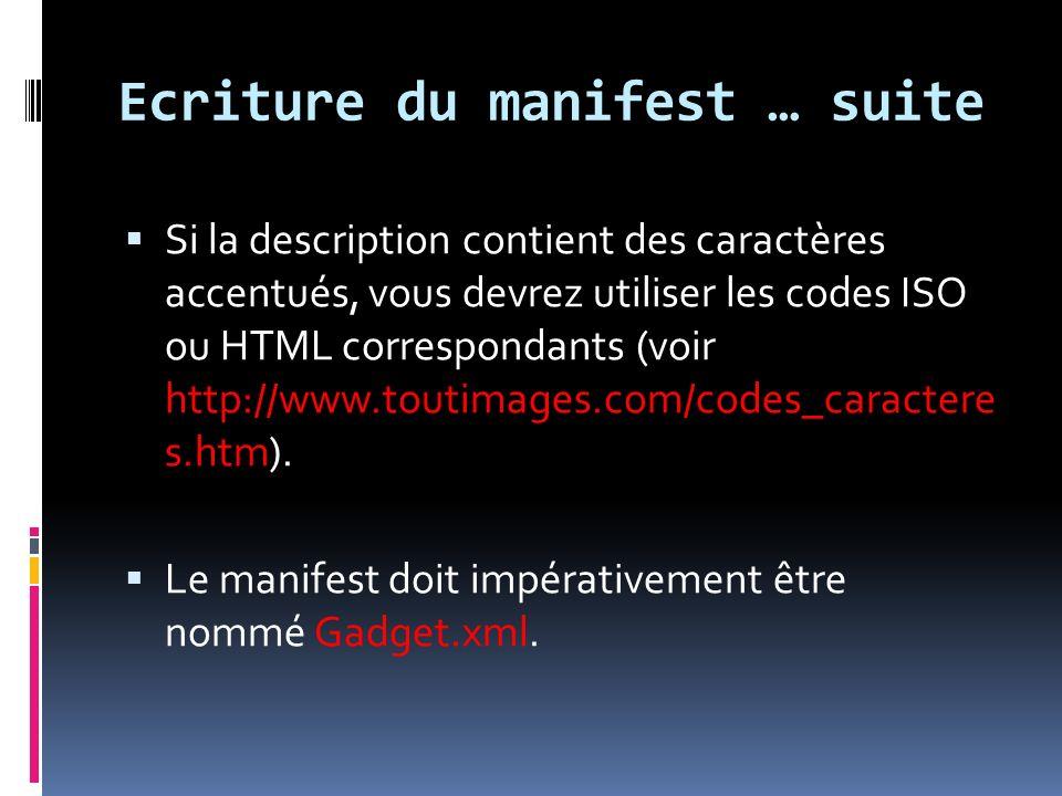 Ecriture du manifest … suite Si la description contient des caractères accentués, vous devrez utiliser les codes ISO ou HTML correspondants (voir http